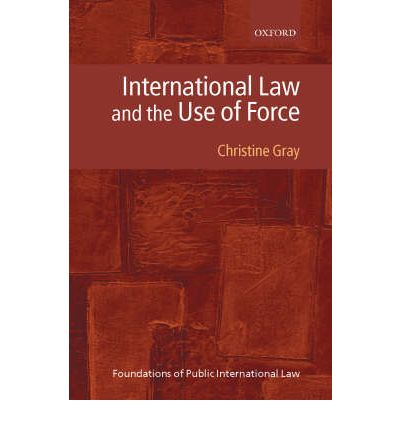 international law use of force essay The un-charter prohibits the use of force against the territorial integrity or political independence of any state, or in any other manner inconstistent with.