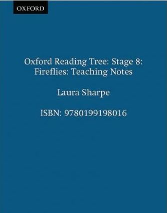 Oxford Reading Tree: Stage 8: Fireflies: Teaching Notes