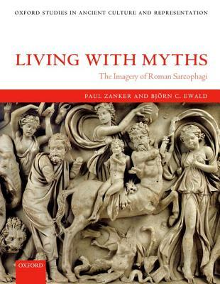 Living with Myths: The Imagery of Roman Sarcophagi