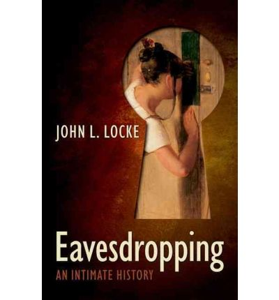 Eavesdropping: An Intimate History