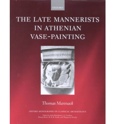 The Late Mannerists in Athenian Vase-painting