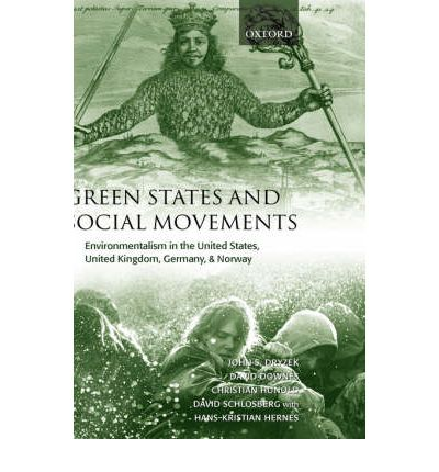 Green States and Social Movements: Environmentalism in the United States, United Kingdom, Germany and Norway