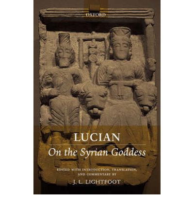 Lucian: On the Syrian Goddess