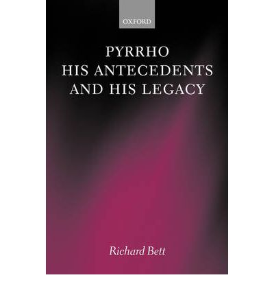 Pyrrho, His Antecedents and His Legacy