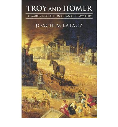 Troy and Homer: Towards a Solution of an Old Mystery