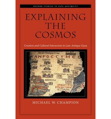 Explaining the Cosmos: Creation and Cultural Interaction in Late-Antique Gaza