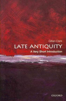 Late Antiquity: A Very Short Introduction