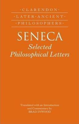 Seneca: Selected Philosophical Letters: Translated with Introduction and Commentary