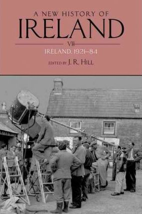 A New History of Ireland: v. 7: Ireland, 1921-84