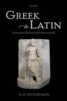 Greek to Latin: Frameworks and Contexts for Intertextuality