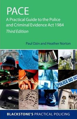 PACE: A Practical Guide to the Police and Criminal Evidence Act 1984