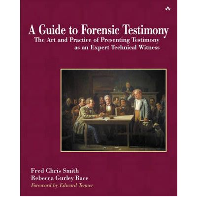 A Guide to Forensic Testimony: The Art and Practice of Presenting Testimony as an Expert Witness