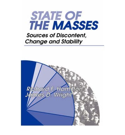 Amazon kindle e-books: State of the Masses : Sources of Discontent, Change and Stability by Richard F. Hamilton, James D. Wright PDF 9780202361871