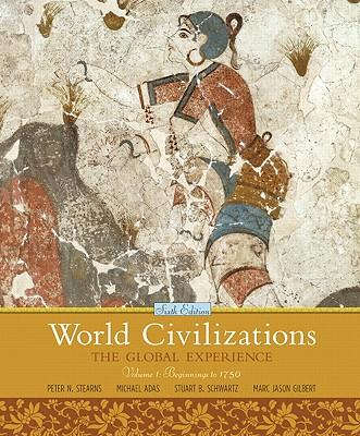 World Civilizations: v. 1: The Global Experience