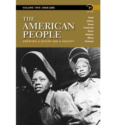 The American People: Concise Edition Volume 2: Creating a Nation and a Society