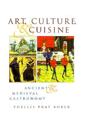 Art, Culture and Cuisine: Ancient and Medieval Gastronomy