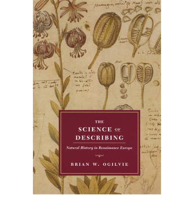 The Science of Describing: Natural History in Renaissance Europe