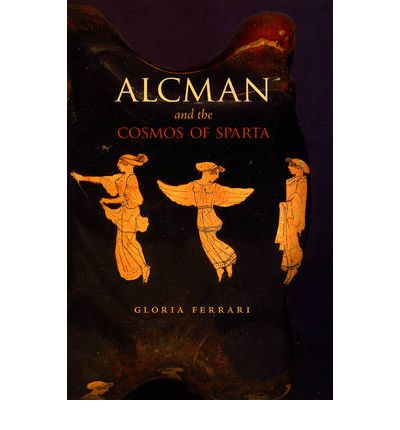 Alcman and the Cosmos of Sparta