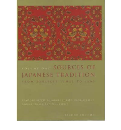 Sources of Japanese Tradition: v. 1: From Earliest Times to 1600