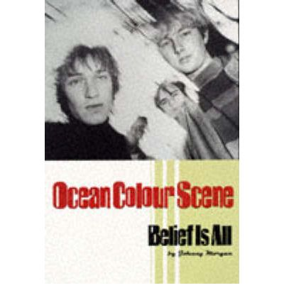 """Ocean Colour Scene"": Belief is All"