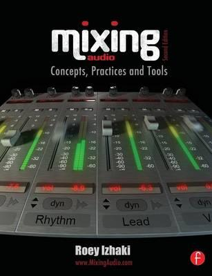 Mixing Audio: Concepts, Practices and Tools