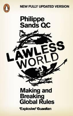 Lawless World: Making and Breaking Global Rules