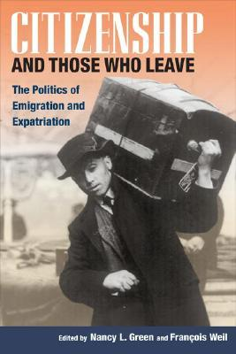 Citizenship and Those Who Leave: The Politics of Emigration and Expatriation