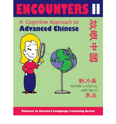 Encounters II: [Text + Workbook]: A Cognitive Approach to Advanced Chinese