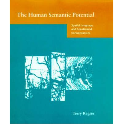 The Human Semantic Potential: Spatial Language and Constrained Connectionism