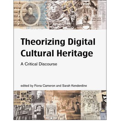 Theorizing Digital Cultural Heritage: A Critical Discourse
