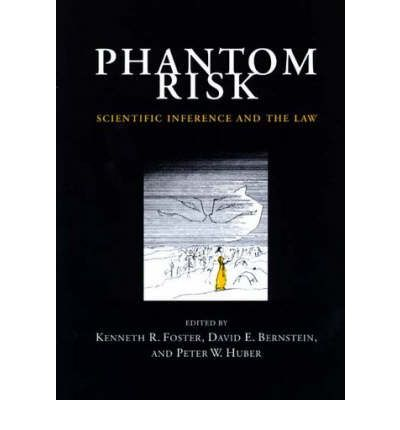 Phantom Risk: Scientific Inference and the Law