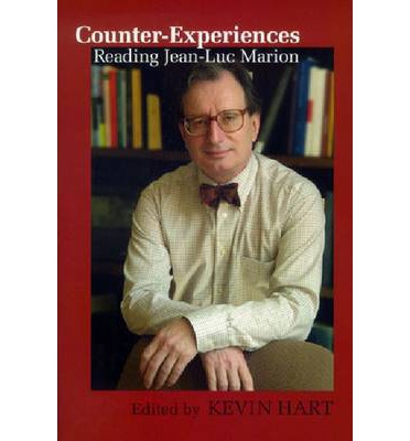 Counter-Experiences: Reading Jean-Luc Marion