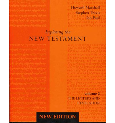 Exploring the New Testament: Letters and Revelation v. 2