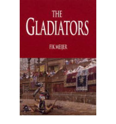 Gladiators: History's Most Deadly Sport