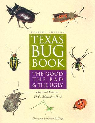 Ebooks best sellers Texas Bug Book : The Good, the Bad, and the Ugly by Howard Garrett, C.Malcolm Beck 9780292709379 PDF