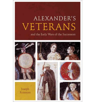 Alexander's Veterans and the Early Wars of the Successors