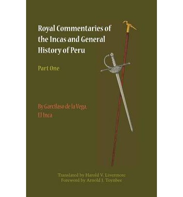 Royal Commentaries of the Incas and Genaral History of Peru