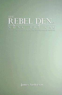 The Rebel Den of Nung Tri Cao: Loyalty and Identity Along the Sino-Vietnamese Frontier