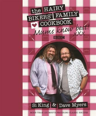 """""""Mums Know Best"""": The Hairy Bikers' Family Cookbook"""