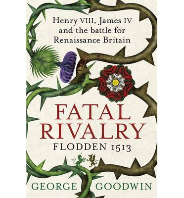 Fatal Rivalry, Flodden 1513