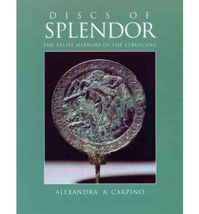 Discs of Splendor: The Relief Mirrors of the Etruscans