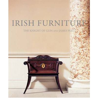 Irish Furniture: Woodwork and Carving in Ireland from the Earliest Times to the Act of Union