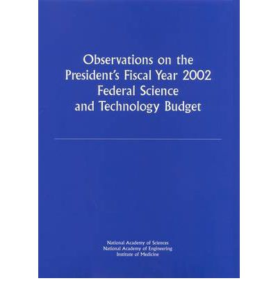 Observations on the President's Fiscal Year 2002: Federal Science and Technology Budget
