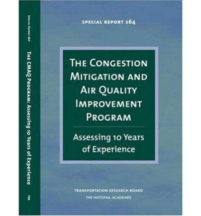 The Congestion Mitigation and Air Quality Improvement Program: Special Report 264 : Assessing 10 Years of Experience