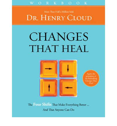 Changes That Heal Workbook: How to Understand the Past to Ensure a Healthier Future