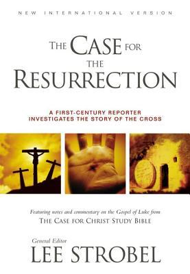 The Case for the Resurrection: A First-Century Investigative Reporter Probes History's Pivotal Event