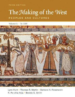 The Making of the West, Volume A to 1500: Peoples and Cultures