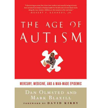 The Age of Autism: Mercury, Medicine, and a Man-Made Epidemic