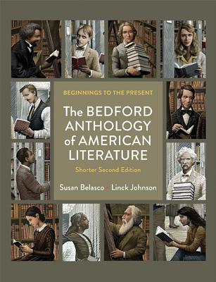 The Bedford Anthology of American Literature, Shorter Edition: Beginnings to the Present