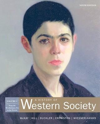 A History of Western Society: Volume C: From the Revolutionary Era to the Present